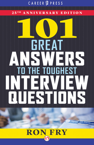 [PDF] [EPUB] 101 Great Answers to the Toughest Interview Questions Download by Ron Fry