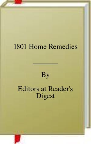 [PDF] [EPUB] 1801 Home Remedies Download by Editors at Reader's Digest