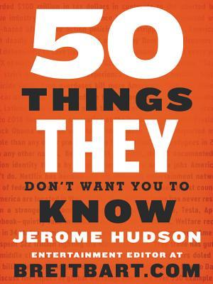 [PDF] [EPUB] 50 Things They Don't Want You to Know Download by Jerome Hudson