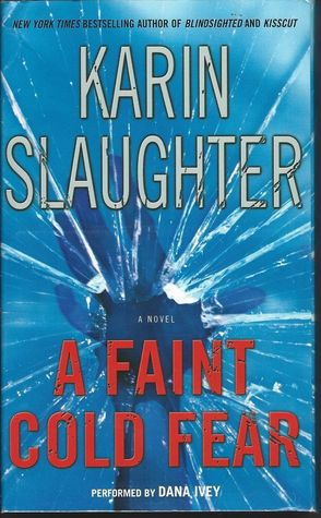 [PDF] [EPUB] A Faint Cold Fear (Grant County, #3) Download by Karin Slaughter