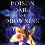 [PDF] [EPUB] A Poison Dark and Drowning (Kingdom on Fire, #2) Download