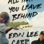 [PDF] [EPUB] All That You Leave Behind: A Memoir Download