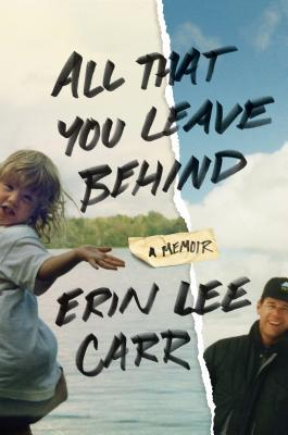 [PDF] [EPUB] All That You Leave Behind: A Memoir Download by Erin Lee Carr