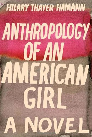 [PDF] [EPUB] Anthropology of an American Girl Download by Hilary Thayer Hamann
