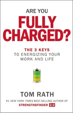 [PDF] [EPUB] Are You Fully Charged?: The 3 Keys to Energizing Your Work and Life Download by Tom Rath