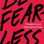 [PDF] [EPUB] Be Fearless: 5 Principles for a Life of Breakthroughs and Purpose Download
