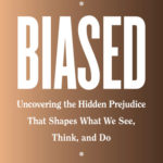 [PDF] [EPUB] Biased: Uncovering the Hidden Prejudice That Shapes What We See, Think, and Do Download