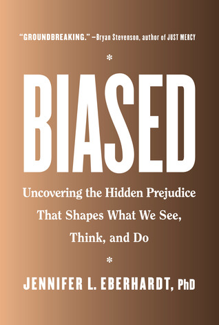 [PDF] [EPUB] Biased: Uncovering the Hidden Prejudice That Shapes What We See, Think, and Do Download by Jennifer L. Eberhardt
