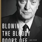 [PDF] [EPUB] Blowing the Bloody Doors Off: And Other Lessons in Life Download