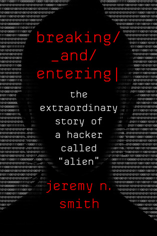[PDF] [EPUB] Breaking and Entering: The Extraordinary Story of a Hacker Called