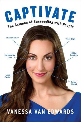 [PDF] [EPUB] Captivate: The Science of Succeeding with People Download by Vanessa Van Edwards