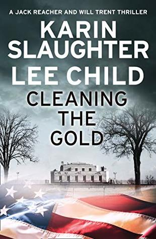 [PDF] [EPUB] Cleaning the Gold (Will Trent, #8.5; Jack Reacher, #23.6) Download by Karin Slaughter