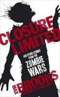 [PDF] [EPUB] Closure, Limited and Other Zombie Stories Download by Max Brooks