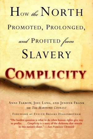 [PDF] [EPUB] Complicity: How the North Promoted, Prolonged, and Profited from Slavery Download by Anne Farrow