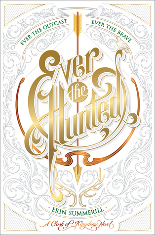 [PDF] [EPUB] Ever the Hunted (Clash of Kingdoms, #1) Download by Erin Summerill