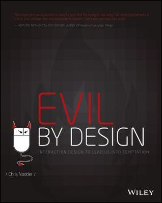 [PDF] [EPUB] Evil by Design: Interaction Design to Lead Us Into Temptation Download by Chris Nodder