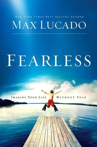 [PDF] [EPUB] Fearless: Imagine Your Life Without Fear Download by Max Lucado