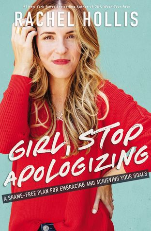 [PDF] [EPUB] Girl, Stop Apologizing: A Shame-Free Plan for Embracing and Achieving Your Goals Download by Rachel Hollis