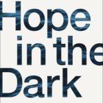 [PDF] [EPUB] Hope in the Dark: Believing God Is Good When Life Is Not Download