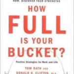 [PDF] [EPUB] How Full Is Your Bucket? (Intl) Positive Strategies for Work and Life Download