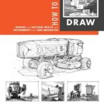 [PDF] [EPUB] How to Draw: Drawing and Sketching Objects and Environments from Your Imagination Download