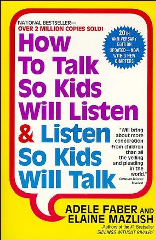 [PDF] [EPUB] How to Talk So Kids Will Listen and Listen So Kids Will Talk Download by Adele Faber