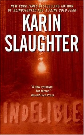 [PDF] [EPUB] Indelible (Grant County, #4) Download by Karin Slaughter