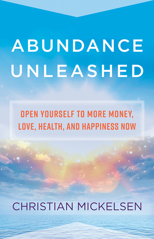 [PDF] [EPUB] Infinite Abundance Now: Tap into Unlimited Wealth, Love, Health, Happiness, and Success Download by Christian Mickelsen