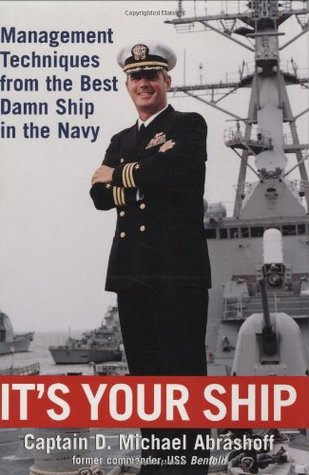 [PDF] [EPUB] It's Your Ship: Management Techniques from the Best Damn Ship in the Navy Download by D. Michael Abrashoff