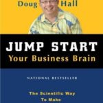 [PDF] [EPUB] Jump Start Your Business Brain: Scientific Ideas and Advice That Will Immediately Double Your Business Success Rate Download