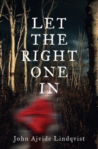 [PDF] [EPUB] Let the Right One In Download by John Ajvide Lindqvist