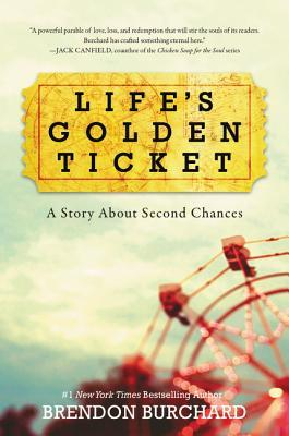 [PDF] [EPUB] Life's Golden Ticket: A Story About Second Chances Download by Brendon Burchard