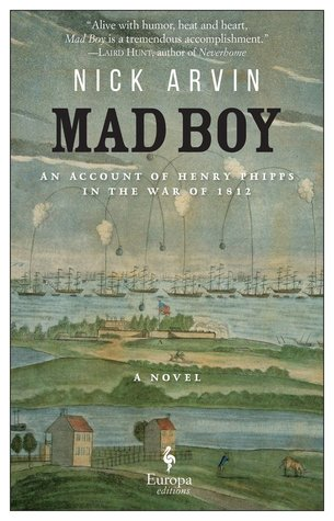 [PDF] [EPUB] Mad Boy: An Account of Henry Phipps in the War of 1812 Download by Nick Arvin