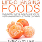 [PDF] [EPUB] Medical Medium Life-Changing Foods: Save Yourself and the Ones You Love with the Hidden Healing Powers of Fruits  Vegetables Download