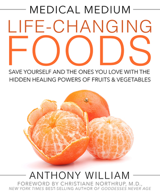 [PDF] [EPUB] Medical Medium Life-Changing Foods: Save Yourself and the Ones You Love with the Hidden Healing Powers of Fruits  Vegetables Download by Anthony William