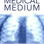 [PDF] [EPUB] Medical Medium: Secrets Behind Chronic and Mystery Illness and How to Finally Heal Download