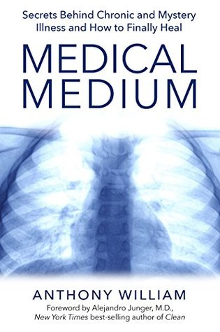 [PDF] [EPUB] Medical Medium: Secrets Behind Chronic and Mystery Illness and How to Finally Heal Download by Anthony William