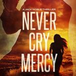 [PDF] [EPUB] Never Cry Mercy (Jack Noble #10) Download