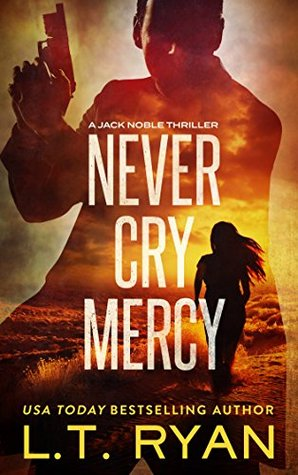[PDF] [EPUB] Never Cry Mercy (Jack Noble #10) Download by L.T. Ryan