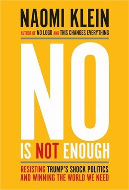 [PDF] [EPUB] No Is Not Enough: Resisting Trump's Shock Politics and Winning the World We Need Download by Naomi Klein