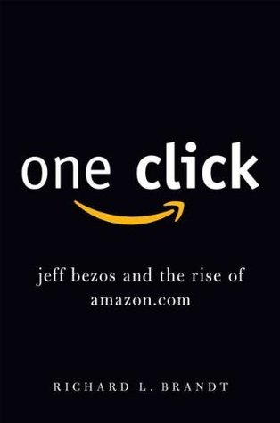 [PDF] [EPUB] One Click: Jeff Bezos and the Rise of Amazon.com Download by Richard L. Brandt