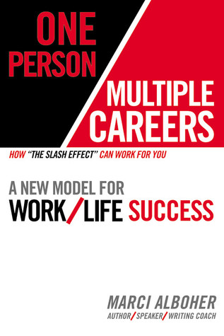 [PDF] [EPUB] One Person Multiple Careers: A New Model for Work Life Success Download by Marci Alboher