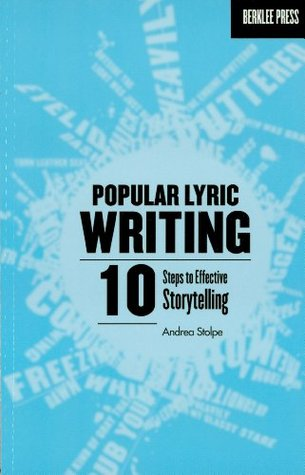 [PDF] [EPUB] Popular Lyric Writing: 10 Steps to Effective Storytelling Download by Andrea Stolpe