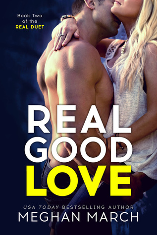 [PDF] [EPUB] Real Good Love (Real Duet, #2) Download by Meghan March