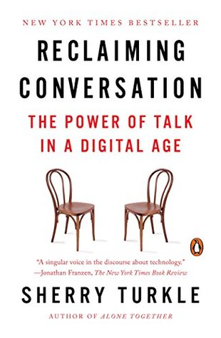 [PDF] [EPUB] Reclaiming Conversation: The Power of Talk in a Digital Age Download by Sherry Turkle