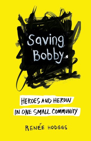 [PDF] [EPUB] Saving Bobby: Heroes and Heroin in One Small Community Download by Renee Hodges