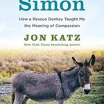 [PDF] [EPUB] Saving Simon: How a Rescue Donkey Taught Me the Meaning of Compassion Download
