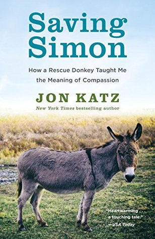 [PDF] [EPUB] Saving Simon: How a Rescue Donkey Taught Me the Meaning of Compassion Download by Jon Katz