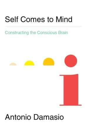 [PDF] [EPUB] Self Comes to Mind: Constructing the Conscious Brain Download by António R. Damásio