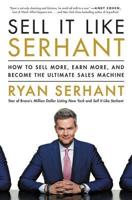 [PDF] [EPUB] Sell It Like Serhant: How to Sell More, Earn More, and Become the Ultimate Sales Machine Download by Ryan Serhant
